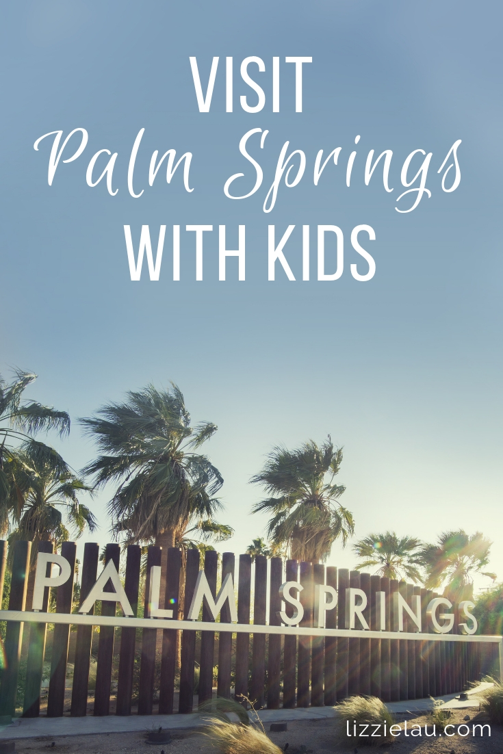 Visit Palm Springs With Kids