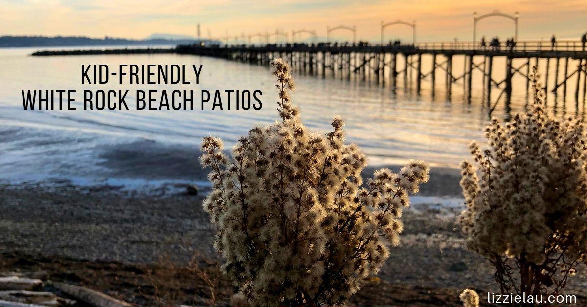kid-friendly white rock beach patios