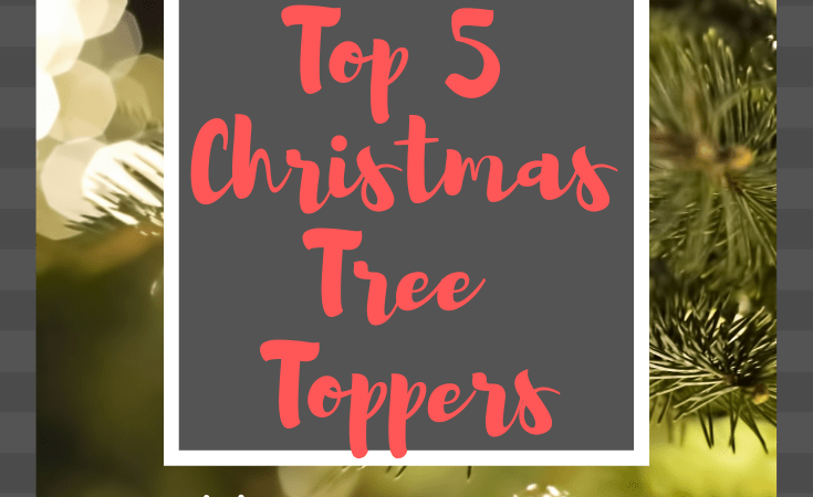 Top 5 Christmas Tree Toppers