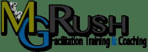 MG RUSH Facilitation Training and Coaching Terrence Metz