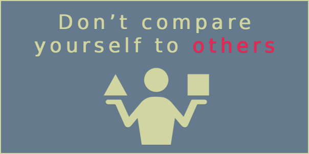 Don't compare yourself to others - LJ Nissen's blog