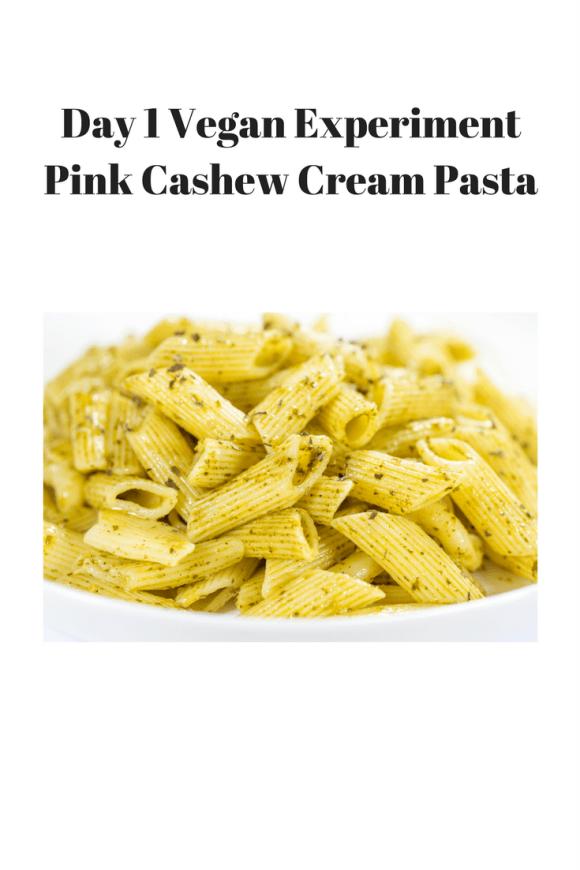 Day 1 Vegan Experiment – Pink Cashew Cream Pasta