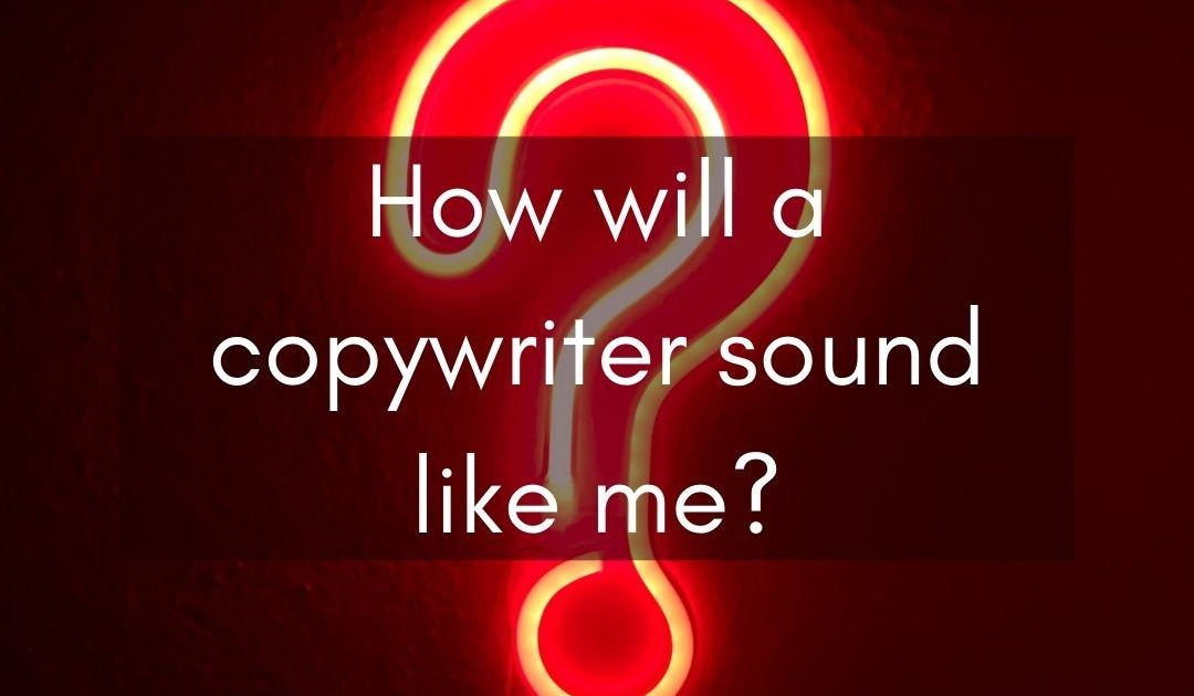 a neon question mark with the text how will a copywriter sound like me overlaid