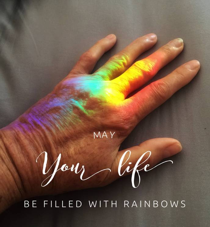 May your life be filled with rainbows