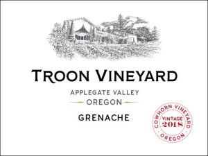 Troon Vineyard Grenache - Applegate Valley, OR.
