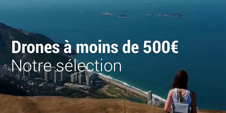 drones à moins de 500 euros