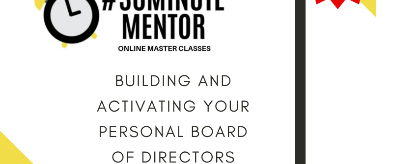 FREE #30MM Masterclass #3: Building and Activating Your Personal Board of Directors