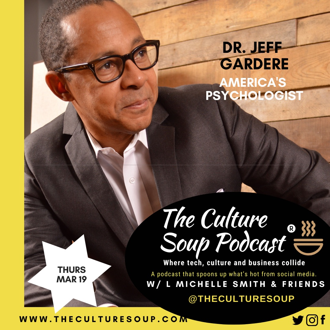 Ep 87: Finding the Good in the Bad –COVID19 with Dr, Jeff Gardere