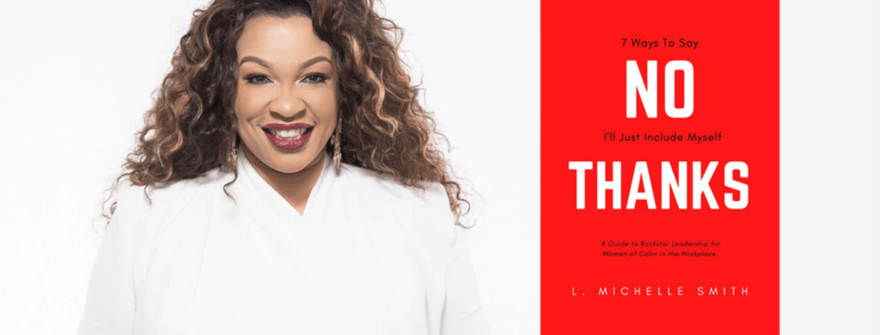 How L. Michelle Smith is Empowering Women of Color in the Workplace