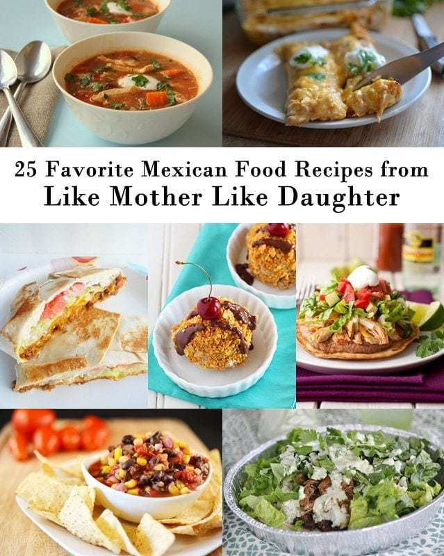 25 of Our Favorite Mexican Food Recipes - 25 delicious mexican food recipes from enchiladas to salads to salsas to desserts. Anything you could want for any occasion!