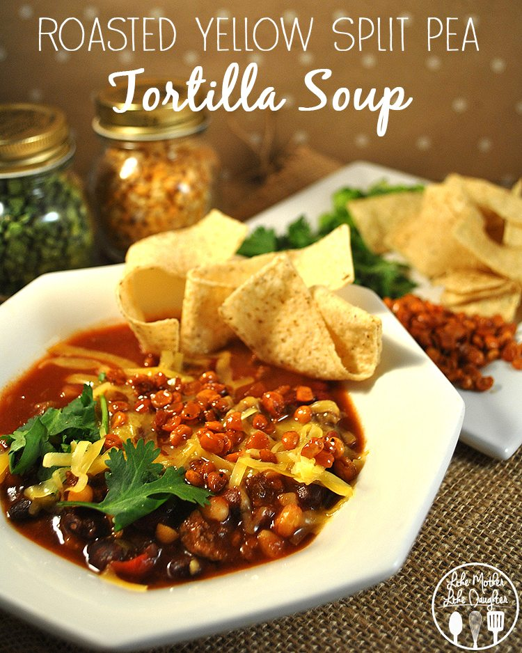 Roasted Yellow Split Pea Tortilla Soup - This split pea soup combines two different soup ideas for a delicious soup filled with protein and fiber