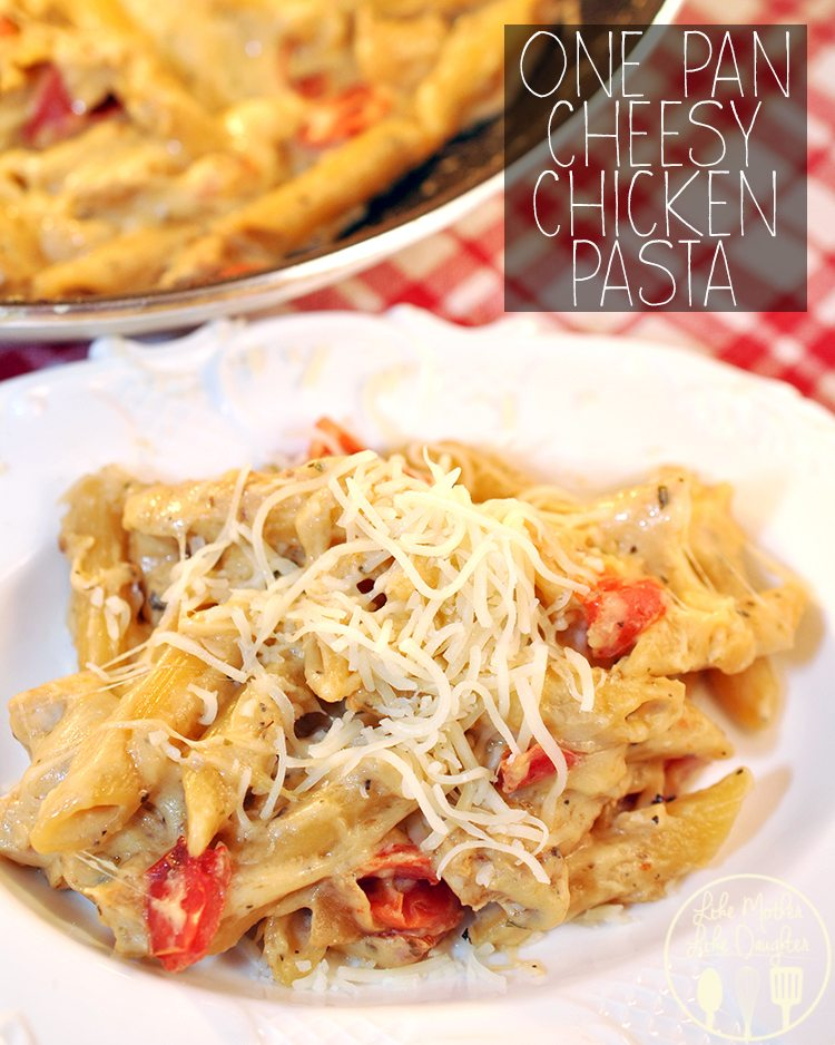 One Pan Cheesy Chicken Pasta - this delicious one pot dish is quick and simple to make for a cheesy pasta dish that everyone will love!