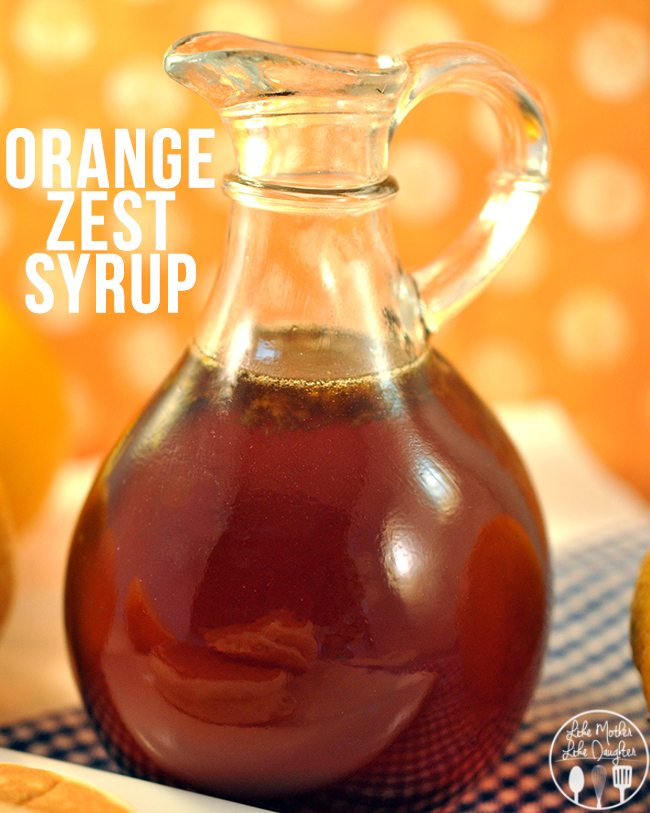 Orange Zest Syrup - Homemade Syrup made with fresh squeezed orange juice and zest for an amazing flavor on your pancakes or waffles. It will have you licking your plate clean.