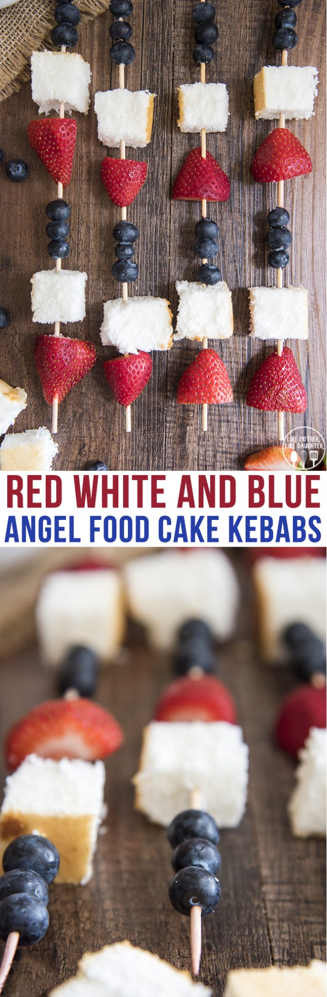 Red White and Blue Angel Food Cake Kebabs - these delicious and easy kebabs are only 4 ingredients and perfect for a fun patriotic treat!