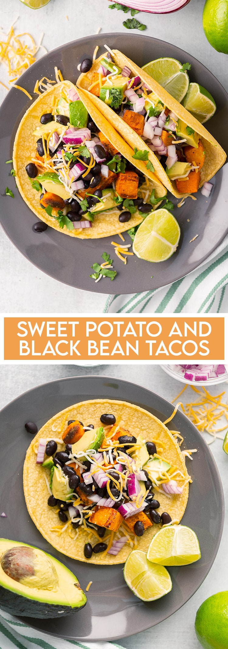 A collage of two photos of sweet potato black bean tacos on corn tortillas with avocado, cilantro and red onion with text overlay for pinterest.