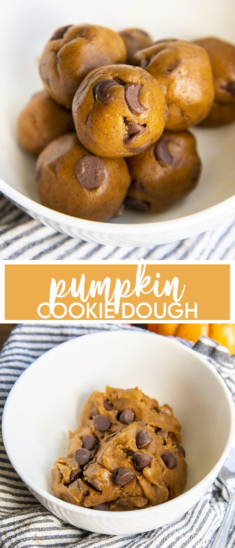A collage of two photos, pumpkin cookie dough balls, then text saying Pumpkin Cookie Dough, then another photo of pumpkin chocolate chip cookie dough in a white bowl.