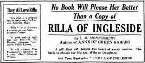 No Book Will Please Her Better Than a Copy of RILLA OF INGLESIDE / By L.M. Montgomery / Author of ANNE OF GREEN GABLES / A gift that will delight the heart of every woman. The book to choose for Mother, Wife or Daughter. / Ask Your Bookseller for RILLA OF INGLESIDE