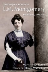The Complete Journals of L.M. Montgomery: The PEI Years, 1901–1911