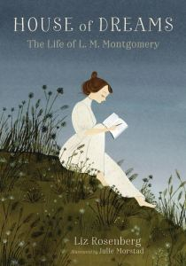 Cover art for House of Dreams: The Life of L.M. Montgomery, by Liz Rosenberg