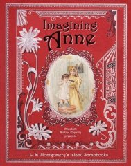 Cover art for Imagining Anne: The Island Scrapbooks of L.M. Montgomery