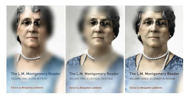 The L.M. Montgomery Reader, Volumes 1–3, edited by Benjamin Lefebvre
