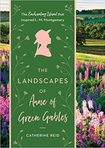Cover image for The Landscapes of Anne of Green Gables, by Catherine Reid