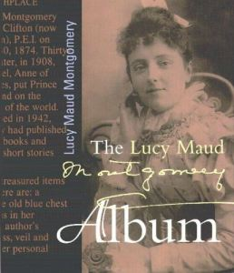 The Lucy Maud Montgomery Album (Fitzhenry and Whiteside, 1999)