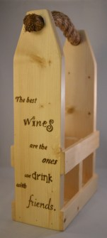 """The best wines are the shared with friends"" wine caddy"
