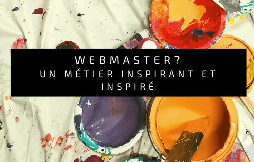 Webmaster un métier inspirant