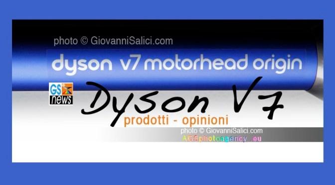 Dyson V7 la recensione: prodotti – opinioni