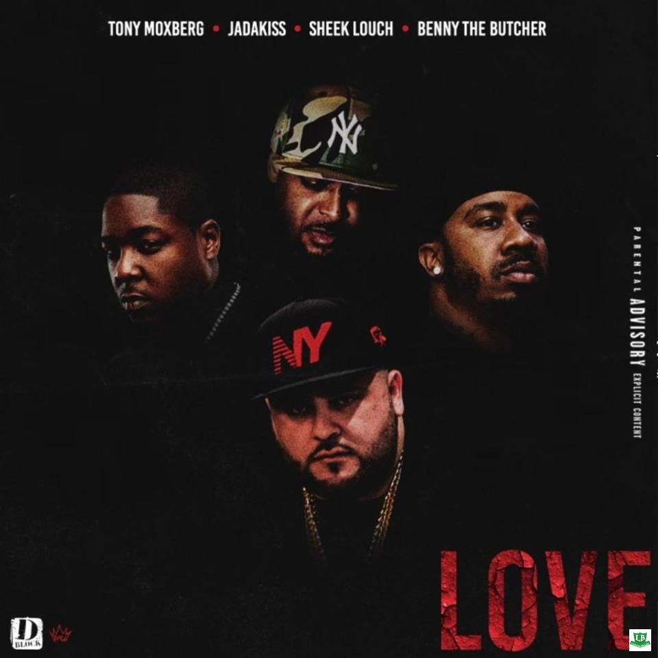 Tony Moxberg › Love Ft. Jadakiss, Sheek Louch & Benny The Butcher
