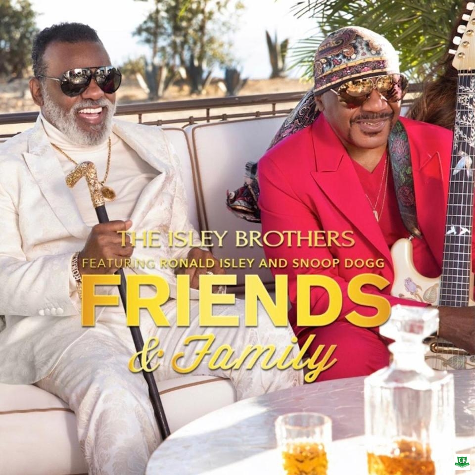 The Isley Brothers › Friends And Family Ft. Snoop Dogg & Ronald Isley