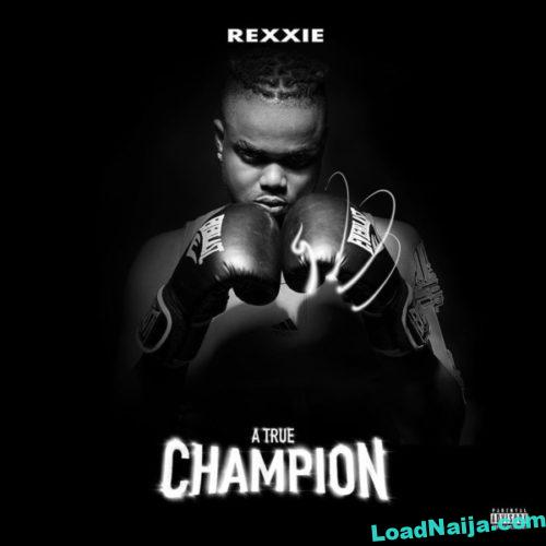 Rexxie - A True Champion Album