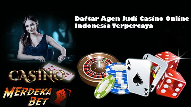 Daftar Casino Online Terpercaya Indonesia - Cara Daftar Live Casino