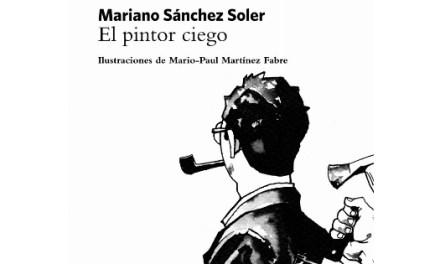«El pintor ciego» de Mariano Sánchez Soler seleccionado como finalista en los Premios de la Crítica Literaria Valenciana