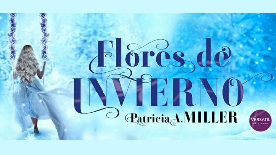 «Flores de invierno» de Patricia A. Miller sale a la venta este 12 de marzo