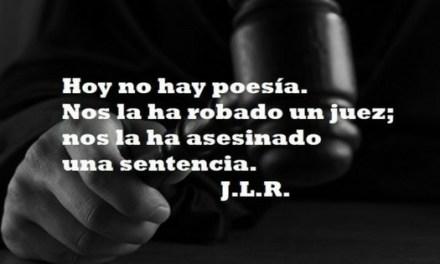 Hoy no hay poesía, nos la ha robado un juez.