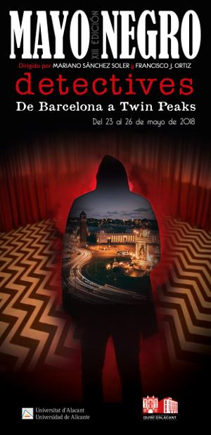Ciclo Mayo Negro 2018 XIII Edición Detectives - Sede Universidad Alicante