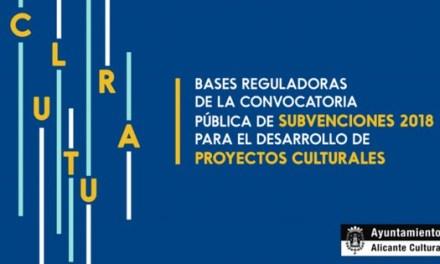 La concejalía de cultura de Alicante abre la Convocatoria Pública de Subvenciones para el desarrollo de Proyectos Culturales 2018