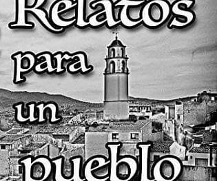 «Relatos para un pueblo»: una antología de relatos escrita por autores monoveros