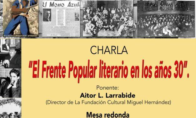 Esta tarde se celebra una charla sobre el Frente Popular Literario de la Segunda República y una mesa redonda en el ateneo viento del pueblo de Orihuela