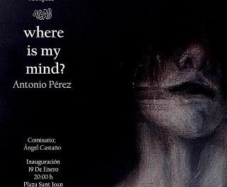 Exposición de Antonio Pérez. Where is my mind?