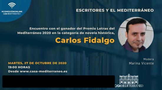 Casa Mediterráneo prepara hoy un encuentro con el escritor Carlos Fidalgo