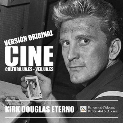 La Sede Ciudad de Alicante y el Aula de Cine de la UA rinden homenaje a Kirk Douglas con un ciclo de cine en versión original