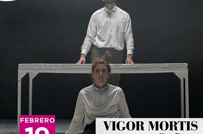 "Este fin de semana disfruta del espectáculo de danza contemporánea ""Vigor Mortis"""