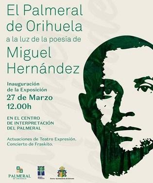 L'exposició 'El Palmerar d'Oriola a la llum de la poesia de Miguel Hernández' posarà en valor la relació del poeta oriolà amb aquest lloc emblemàtic