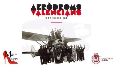 El Museo del Calzado de Elda acoge una exposición sobre los aeródromos ubicados en territorio valenciano durante la Guerra Civil