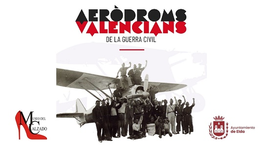 El Museu del Calçat d'Elda acull una exposició sobre els aeròdroms situats en territori valencià durant la Guerra Civil