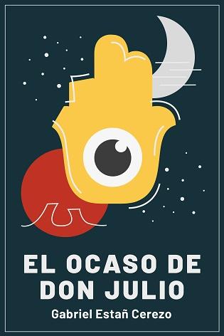 El escritor alicantino Gabriel Estañ Cerezo lanza su tercera novela: «El Ocaso de Don Julio»