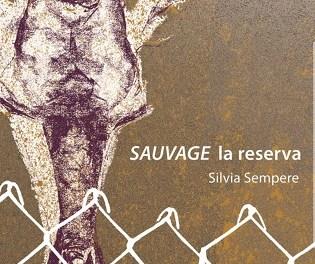 """El viernes llega a la Casa de Cultura de El Campello, """"Sauvage la reserva"""", un proyecto artístico reivindicativo del activismo medioambiental de Silvia Sempere"""